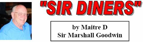 Sir's Diners Marshall Goodwin, Maitre D SIR's Diners has been meeting on the second Tuesday of the month for nearly a year for great cuisine and sociability.