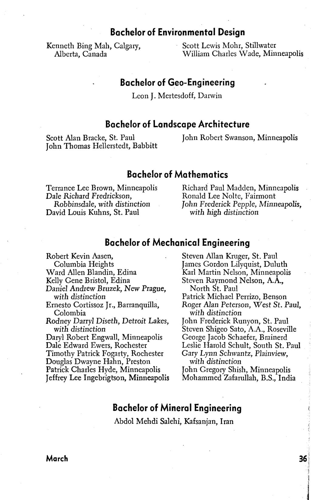 Kenneth Bing Mah, Calgary, Alberta, Canada Bachelor of Environmental Design Scott Lewis Mohr, Stillwater William Charles Wade, Bachelor of Geo-Engineering Leon J.