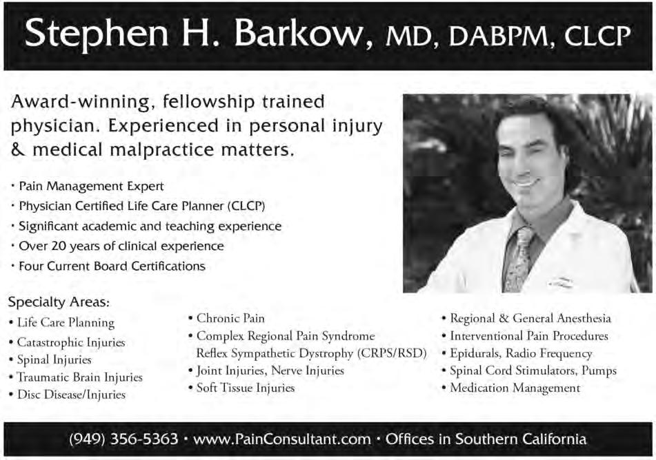 SEAK Expert Witness Directory 2018 www.seakexperts.com CA 15 Stephen H. Barkow, MD, DABPM, LCP Mission Viejo, CA Phone: (949) 356-5363 www.painconsultant.
